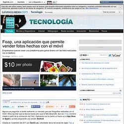 Foap, una aplicación que permite vender fotos hechas con el móvil