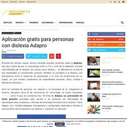 Aplicación gratis para personas con dislexia Adapro - Educación 2.0