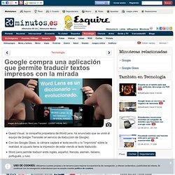 Google compra una aplicación que permite traducir textos impresos con la mirada