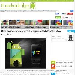 Crea aplicaciones Android sin necesidad de saber Java con Jimu