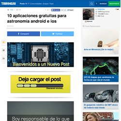 10 aplicaciones gratuitas para astronomía android e ios - Taringa!