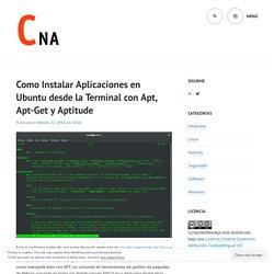Como Instalar Aplicaciones en Ubuntu desde la Terminal con Apt, Apt-Get y Aptitude