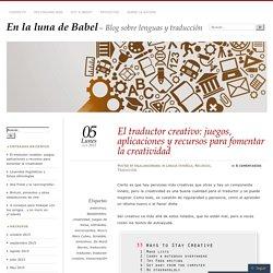 El traductor creativo: juegos, aplicaciones y recursos para fomentar la creatividad