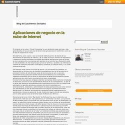 Aplicaciones de negocio en la nube de Internet « Blog de Cuauhtémoc González - La Coctelera