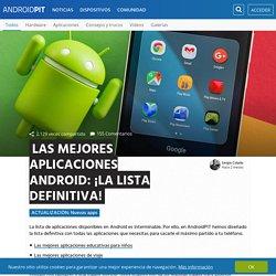 Las mejores aplicaciones Android - ¡La lista definitiva!