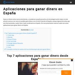 ▷ Aplicaciones Para Ganar Dinero Desde España - Tecnotsuki