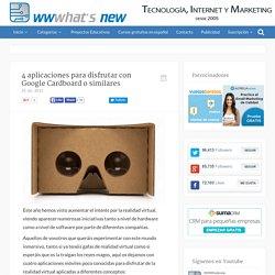 4 aplicaciones para disfrutar con Google Cardboard o similares