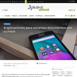 6 aplicaciones para escanear documentos con tu móvil