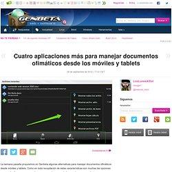 Cuatro aplicaciones más para manejar documentos ofimáticos desde móviles y tablets