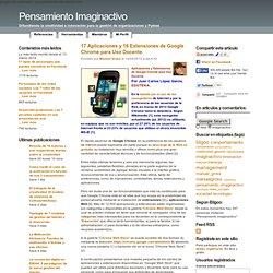 17 Aplicaciones y 16 Extensiones de Google Chrome para Uso Docente.