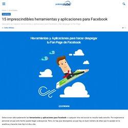 Aplicaciones para Facebook para hacer despegar tu Fan Page