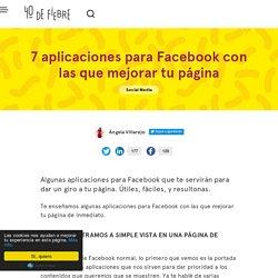 7 aplicaciones para Facebook con las que mejorar tu página