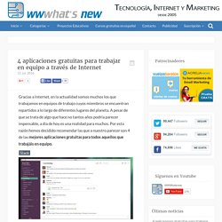 4 aplicaciones gratuitas para trabajar en equipo a través de Internet