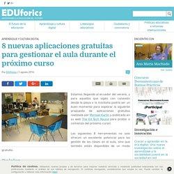 8 nuevas aplicaciones gratuitas para gestionar el aula durante el próximo curso - EDUforics