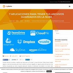 7 aplicaciones para tener tus archivos guardados en la nube