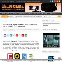 Aplicaciones imprescindibles para hacer vídeo con el móvil 1 - iOS y Android