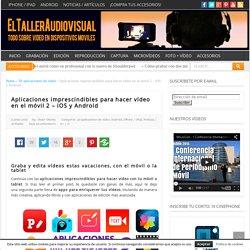 Aplicaciones imprescindibles para hacer vídeo en el móvil 2 - iOS y Android