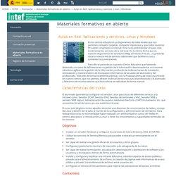 Aulas en Red. Aplicaciones y servicios. Linux y Windows - Materiales formativos en abierto