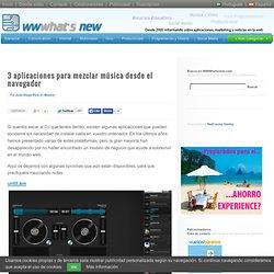 3 aplicaciones para mezclar música desde el navegador