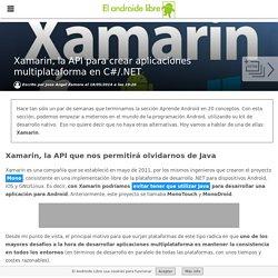 Xamarin, la API para crear aplicaciones multiplataforma en C#/.NET