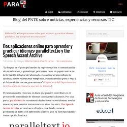 Dos aplicaciones online para aprender y practicar idiomas: paralleltext.io y the speech accent archive