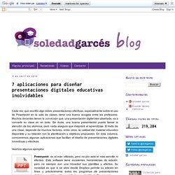 SOLEDAD GARCÉS BLOG: 7 aplicaciones para diseñar presentaciones digitales educativas inolvidables