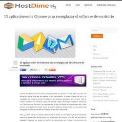 13 aplicaciones de Chrome para reemplazar el software de escritorio