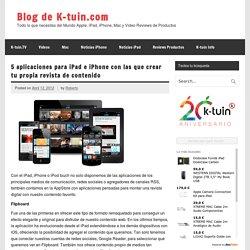5 aplicaciones para iPad e iPhone con las que crear tu propia revista de contenido