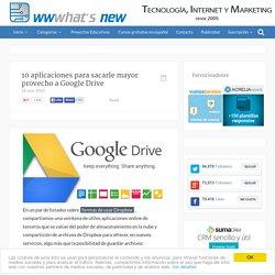 10 aplicaciones para sacarle mayor provecho a Google Drive