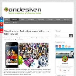 10 aplicaciones Android para crear videos con fotos y música