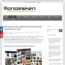Aplicaciones para organizar fotos en Android, crear álbumes y más