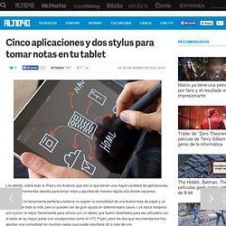 Cinco aplicaciones y dos stylus para tomar notas en tu tablet