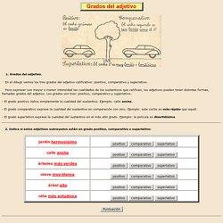lengua española, Lengua española de Aplicaciones Didácticas grados adjetivo positivo comparativo superlativo igualdad superioridad inferioridad superlativo absoluto relativo