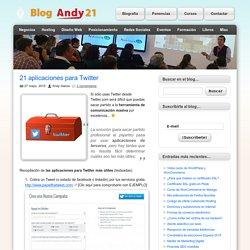 21 aplicaciones para Twitter » Andy Garcia