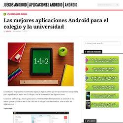 Las mejores aplicaciones Android para el colegio y la universidad
