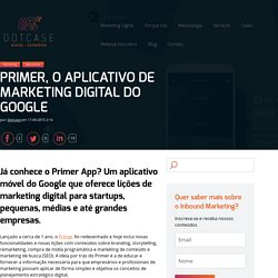 Primer, o aplicativo de marketing digital do Google
