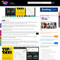 Tip Taxi, o aplicativo que faltava | Dicas e Turismo - Seu guia de viagem. As melhores dicas sobre turismo, viagem, destinos e pacotes turísticos.