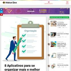 8 Aplicativos para se organizar mais e melhor – MakerZine