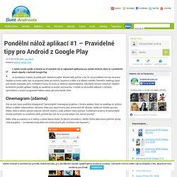 Pondělní nálož aplikací #1 – Pravidelné tipy pro Android z Google Play