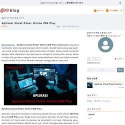 Aplikasi Cheat Poker Online IDN Play - gooブログはじめました!