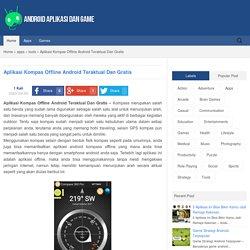 Aplikasi Kompas Offline Android Teraktual Dan Gratis