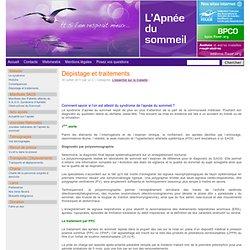 www.apneedusommeil.net » Dépistage et traitements