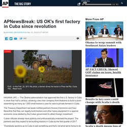 APNewsBreak: US OK's first factory in Cuba since revolution