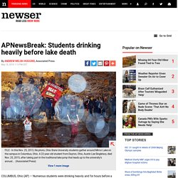 APNewsBreak: Students drinking heavily before lake death - 5/16/2016 1:13:53 PM