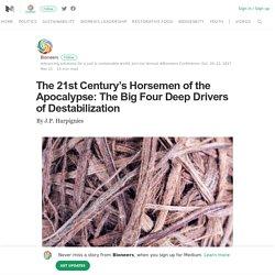 The Big Four Deep Drivers of Destabilisation