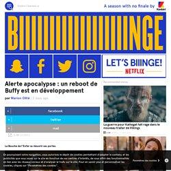 Alerte apocalypse : un reboot de Buffy est en développement