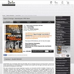 Agent Orange, Apocalypse Viêt Nam Editions Demi Lune - Musiques du monde et Géopolitique