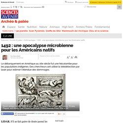1492 : une apocalypse microbienne pour les Américains natifs