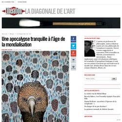 la Diagonale de l'art - Une apocalypse tranquille à l'âge de la mondialisation - Libération.fr