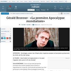 Gérald Bronner: «La première Apocalypse mondialisée»